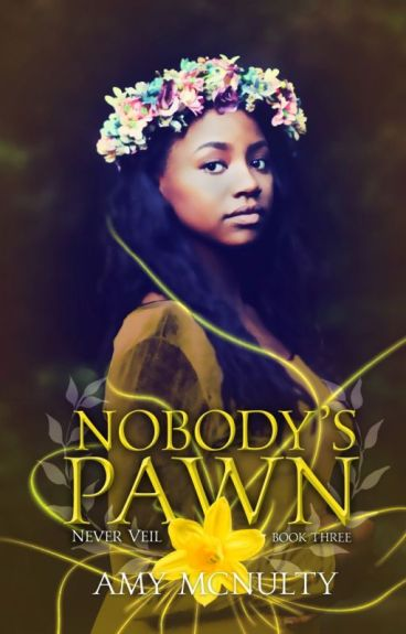 Nobody's Pawn (Never Veil #3) Preview by AmyMcNulty