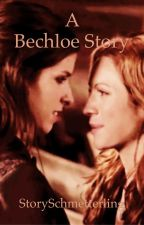 A Bechloe Story (Pitch Perfect FF) by StorySchmetterling