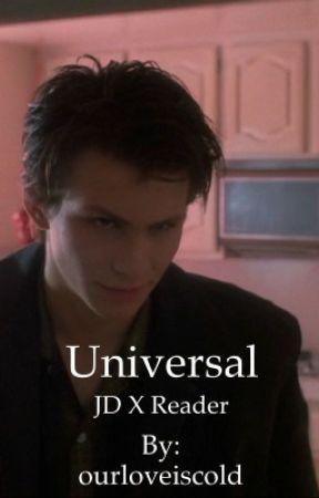 Universal-JD x reader by ourloveiscold