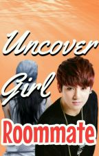 Uncover Girl Roommate // j.j.k  by btsxreader