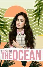 The Ocean. by DunyaJemaa