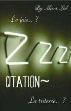 Citation De La Vie [Pause] by -Ma_Haine-