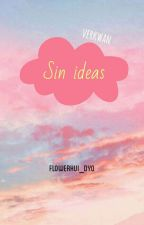 Sin ideas. [Verkwan] by flowerhui_dyo