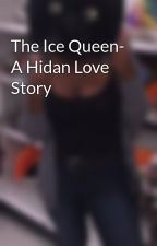 The Ice Queen- A Hidan Love Story by meredithm47