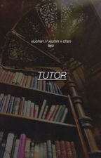 「Tutor」xiuchen  by GotLayD