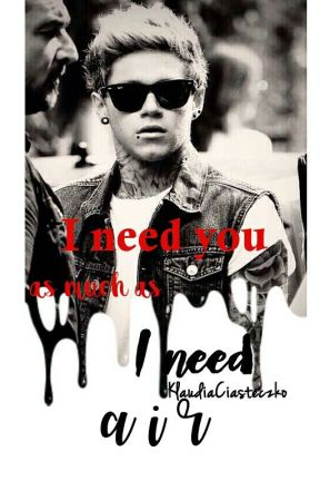 I need you as much as I need air |punk n.h| -WOLNO PISANE- by KlaudiaCiasteczko
