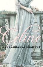 Celine by LittleBirdInWinter