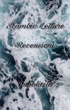 Scambio Letture, Recensioni & Pubblicità by HelenMoon_13