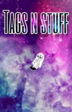 Tags 'N Stuff by FandomFreak_101