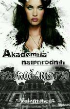 Akademija natprirodnih: PROROČANSTVO by Valentinica
