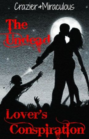 The Undead Lover's Conspiration by AstroMeis