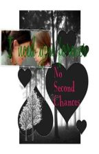 No Second Chances: Sequel to Second Chance At Love by Juliet_xoxo