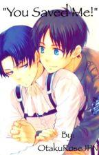 """You Saved Me!"" //EreRi\\ by OtakuRoseJPN"