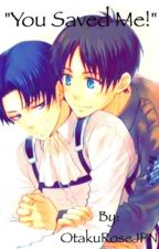 """You Saved Me!"" //EreRi\\ by OtakuRoseJPN"