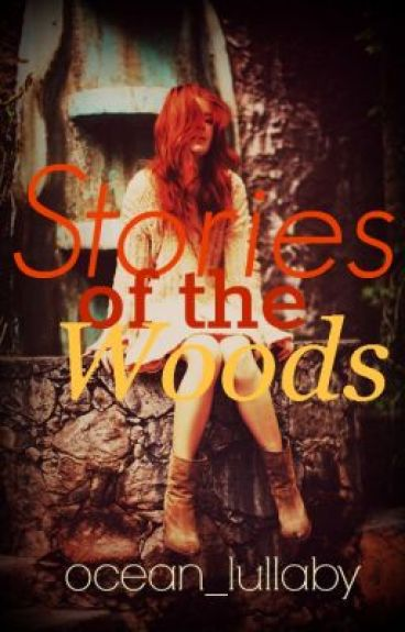 Stories of the Woods by ocean_lullaby