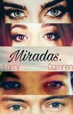 Miradas /Camren Jaurello/ Larry Stylinson/ by Sarai732