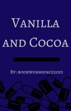 Vanilla And Cocoa by bookwormsince2001