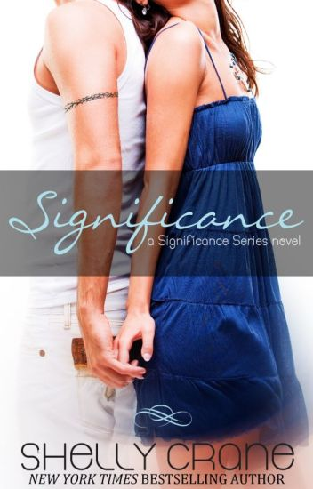 Significance (Completed) - Shelly Crane - Wattpad
