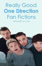Really Good One Direction Fanfics by WeAreFallen