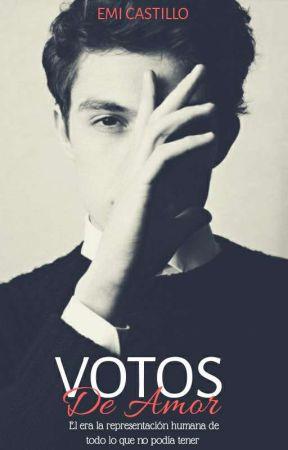 Votos De Amor © (Terminada, En Edición)   by EmitaCastillo06