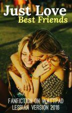 Just Love: Best Friends by sltumblr