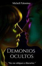 Demonios Ocultos© by michellpalomino19