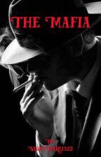 The Mafia  by HeavensLittleSecret