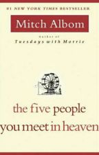 The Five People You Meet In Heaven by ElisaBSASantos