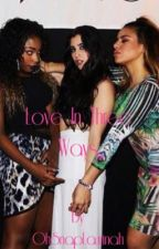 Love In Three Ways/Laurminah  by OhSnapLaurinah