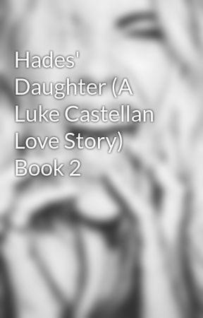Hades' Daughter (A Luke Castellan Love Story) Book 2 by kingystories1999