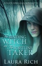 The Binding Witch and The Fortune Taker by LPRich