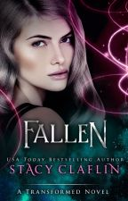 Fallen (The Transformed Prequel) by StacyClaflin