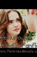 The Runaway. ( Ballie fanfiction) by liliana_marie