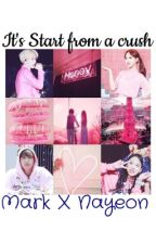It's Start From A Crush (Markyeon FF) by jessietuan