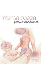 Intensa Poesía by poesiaenmishuesos