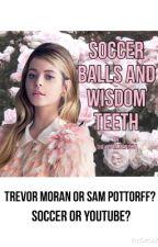 Soccer balls and wisdom teeth by theycallmenissa