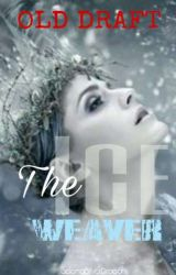 the Ice Weaver (BOOK 1#)  by Asuna_And_Luna