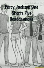 Percy Jackson One Shorts And Head Canons by Suzsuzlynn58