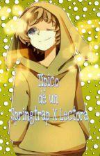 Tipico de un Springtrap X Lectora [ PAUSADA ] by IIwuusem