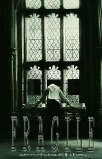 Fragile | D.M
