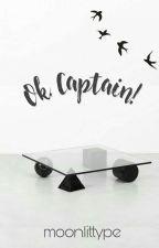 Ok, CAPTAIN! by moonlittype