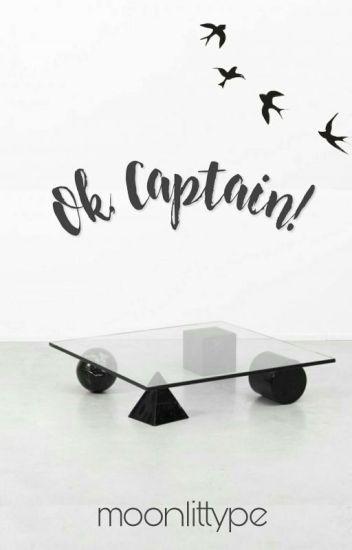 Ok, CAPTAIN!   [END]