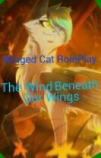 The Wind Beneath Our Wings {Winged Cat RolePlay} by SavageCookieKitty