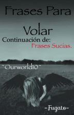 Frases para Volar by ourworld10