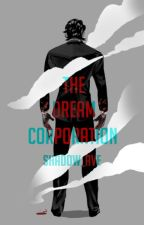 The Dream Corporation by Shadow_Ave