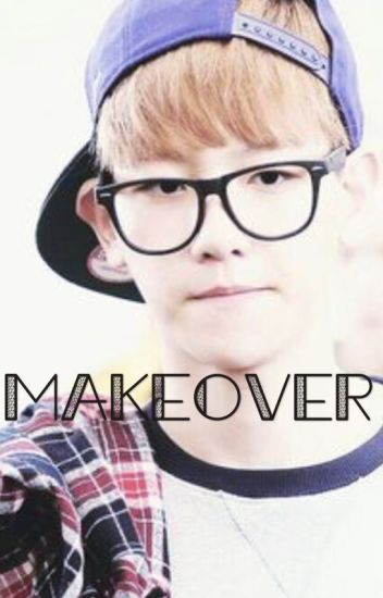 Makeover (Chanbaek) [mpreg]