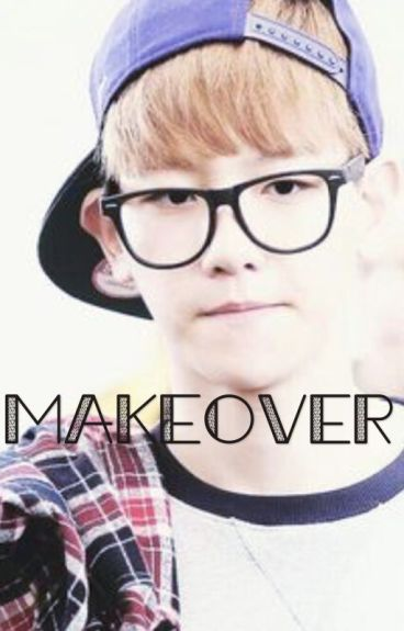 Makeover (Chanbaek)