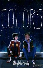 Colors [ Klance ]  by -ImPlisetsky-