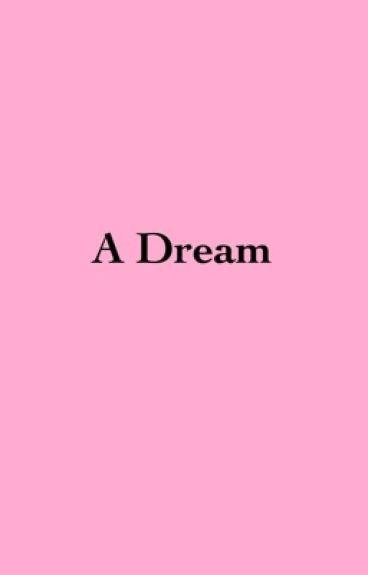 A Dream (A Z.C FanFiction)
