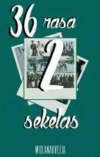 36 RASA 2 SEKELAS by Wondagurl